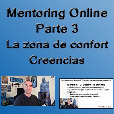 Mentoring Online. Parte 3: La zona de confort, creencias, pensamientos y acciones
