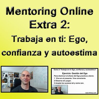 Mentoring Online. Extra 2: Curso Trabaja en ti: Ego, confianza y autoestima